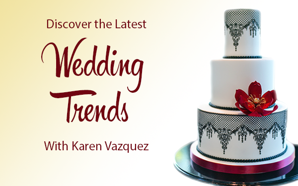 Discover The Latest In Wedding Cake Trends With Karen Vazquez